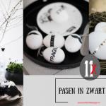 11 keer Pasen in Zwart wit - Ideen om je paaseieren of jer paas inrichting zwart wit te maken