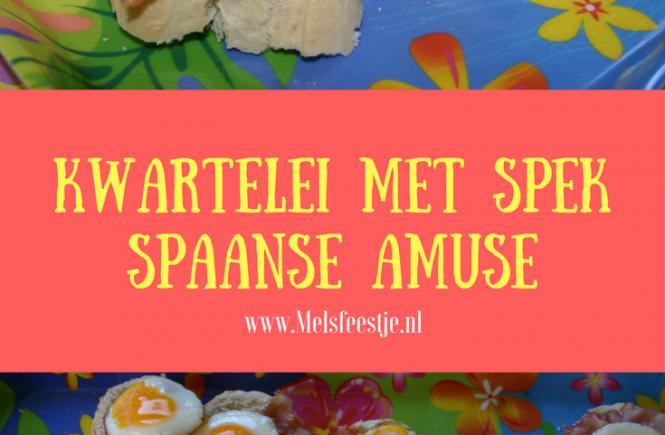 """""""Kwartelei met spek - Spaanse amuse - Hapjes - Mels Feestje - Pinterest plaatje"""""""