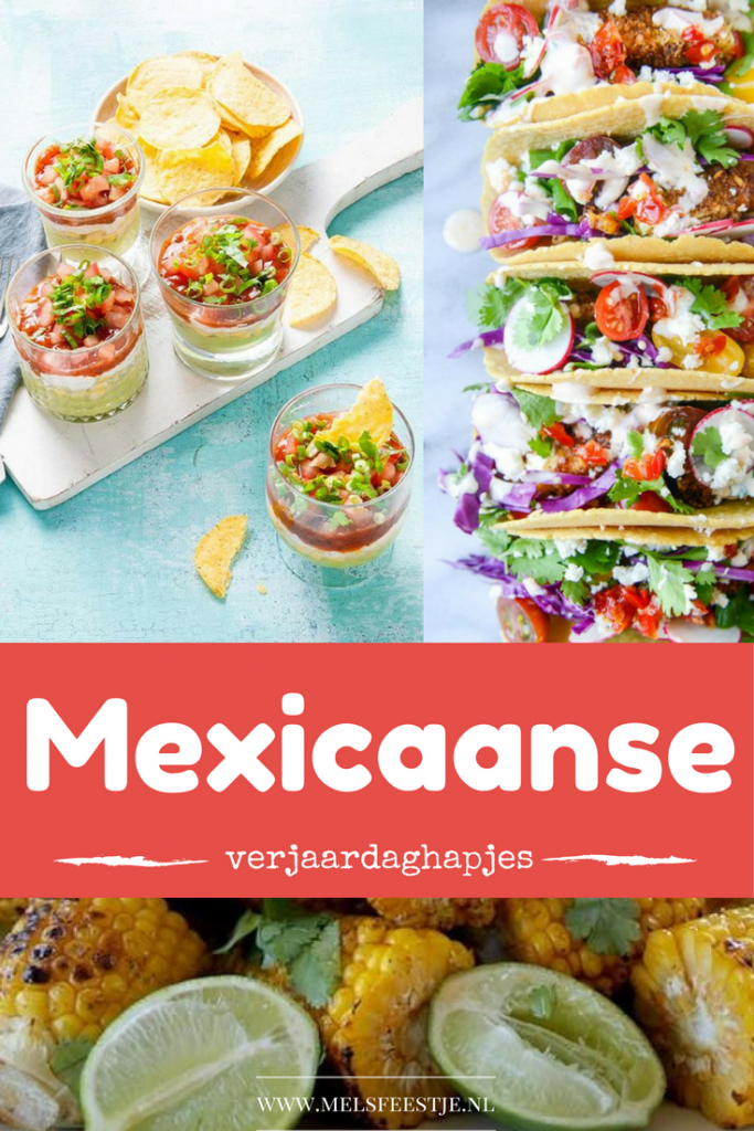 Mexicaanse verjaardagshapjes - Recepten voor verjaardag hapjes van Pinterest - Mels Feestje